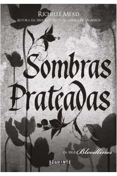Sombras Prateadas - Vol.5 - Série Bloodlines