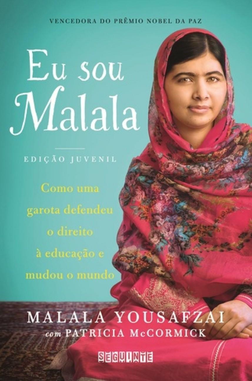 Eu Sou Malala - Como uma Garota Defendeu o Direito À Educação e Mudou o Mundo