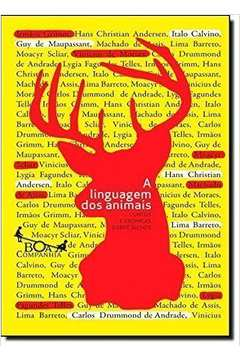 Linguagem Dos Animais: Contos e Crônicas Sobre Bichos, A