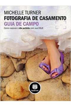 Fotografia de Casamento: Guia de Campo