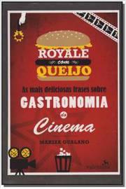 Royale com Queijo: As Mais Deliciosas Frases Sobre Gastronomia do Cinema