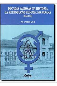 Décadas Valiosas na História da Reprodução Humana na Paraná 1960-1970