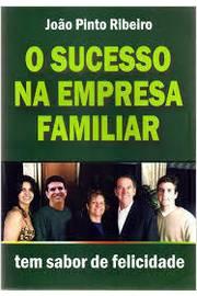 O Sucesso na Empresa Familiar  Tem Sabor de Felicidade