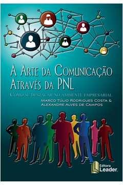 A Arte da Comunicaçao Atraves da Pnl