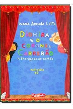 Diomira e o Coronel Carrerão - a Sherazade do Sertão