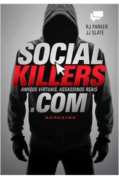 Social Killers Amigos Virtuais Assassinos Reais