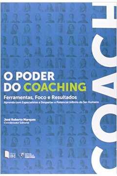 O Poder do Coaching Ferramentas Foco e Resultados