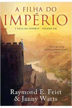 Filha do Imperio - a Saga do Imperio Volume Um, a