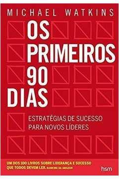 PRIMEIROS 90 DIAS, OS