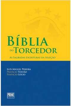 Biblia do Torcedor as Sagradas Escrituras da Selecao