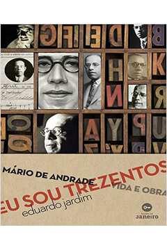 Eu Sou Trezentos - Mário de Andrade Vida e Obra