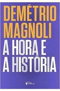 Hora e a História, A