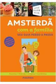 AMSTERDA COM A FAMILIA - SEU GUIA PASSO A PASSO