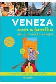 VENEZA COM A FAMILIA - SEU GUIA PASSO A PASSO