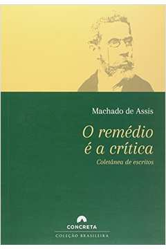 O Remédio é a Crítica - Coletânea de Escritos