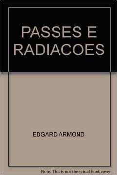 Passes E Radiações - Métodos Espíritas De Cura