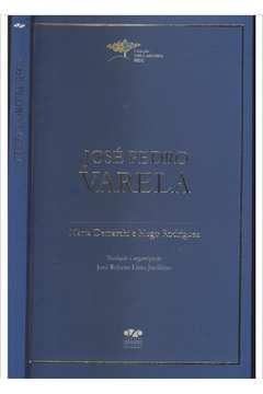 José Pedro Varela - Coleção Educadores Mec