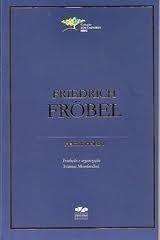Friedrich Fröbel (coleção Educadores Mec)