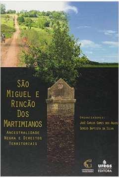 São Miguel e Rincão dos Martimianos: Ancestralidade Negra e Direitos Territorias