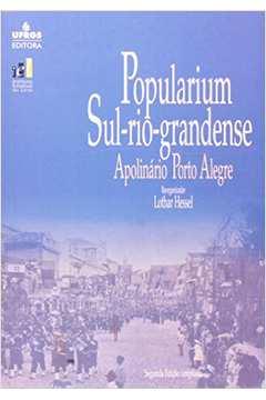 Popularium Sul Rio Grandense - Estudo De Filologia E Folclore