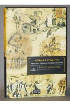 Norma e Conflito Aspectos da Historia de Minas no Seculo XVIII