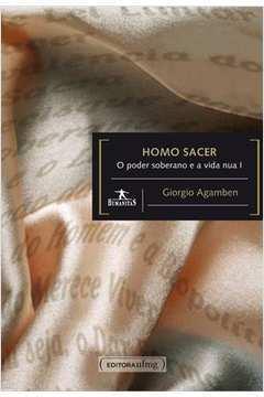 Homo Sacer - O Poder Soberano E A Vida Nua I