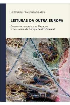 Leituras da Outra Europa: Guerras e Memoriais na Literatura e no Cinema da Europa Centro-Oriental