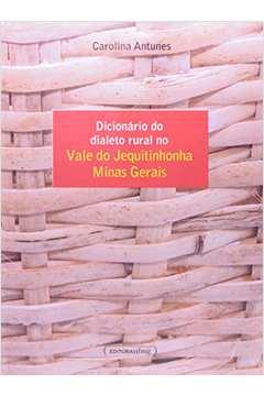 Dicionário Do Dialeto Rural No Vale Do Jequitinhonha Minas Gerais