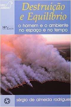 Destruição e Equilíbrio - o Homem e o Ambiente no Espaço e no Tempo de Sérgio de Almeida Rodrigues pela Atual (1989)
