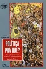 Política pra quê? Atuação partidária no Brasil Contemporâneo