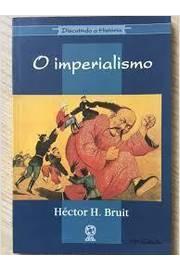 O Imperialismo 16ª Edição   Coleção Discutindo a História