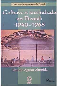 Cultura e Sociedade n o Brasil: 1940 - 1968