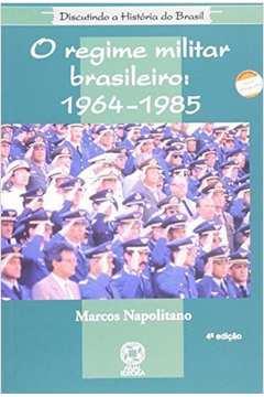 O Regime Militar Brasileiro 1964 1985