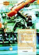 Indústria e Trabalho no Brasil - Limites e Desafios