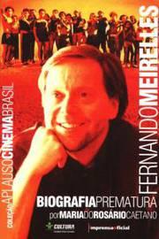 Fernando Meirelles Biografia Prematura