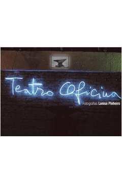 Teatro Oficina Fotografia Lenise Pinheiro
