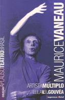 Maurice Vaneau: Artista múltiplo