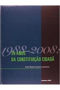 1988 - 2008: 20 ANOS DA CONSTITUICAO CIDADA