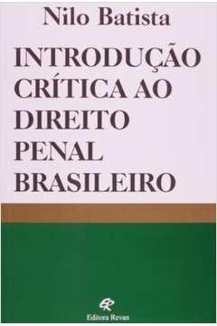INTRODUÇÃO CRITICA AO DIREITO PENAL BRASILEI(12ªED