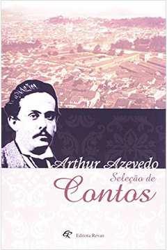 Selecão de Contos: Arthur Azevedo