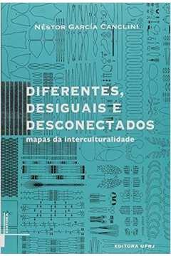 Diferentes, Desiguais e Desconectados