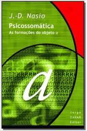 Psicossomatica - As Formacoes Do Objeto A