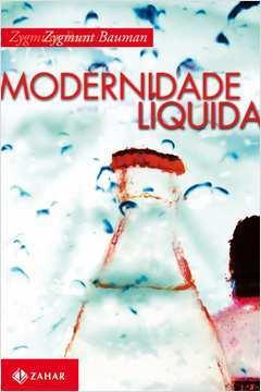 MODERNIDADE LIQUIDA (BAUMAN/ZAHAR)