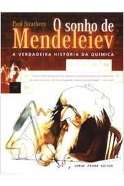Sonho de Mendeleiev, O: a Verdadeira História da Química