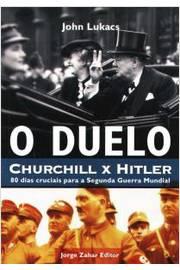 O Duelo: Churchill X Hitler