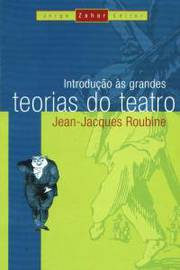 Introduçao as Grandes Teorias do Teatro
