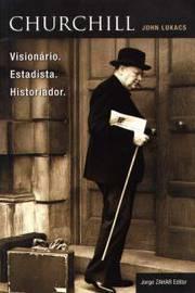 Churchill: Visionário, Estadista, Historiador