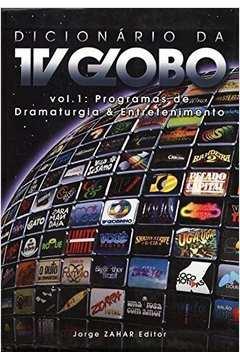 Dicionario da Tv Globo Vol 1