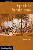 O Periodo das Regencias 1831 1840
