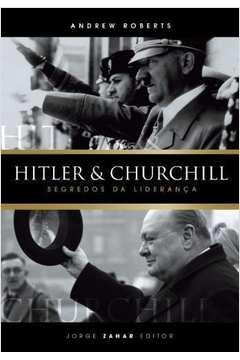 Hitler e Churchill Segredos da Liderança